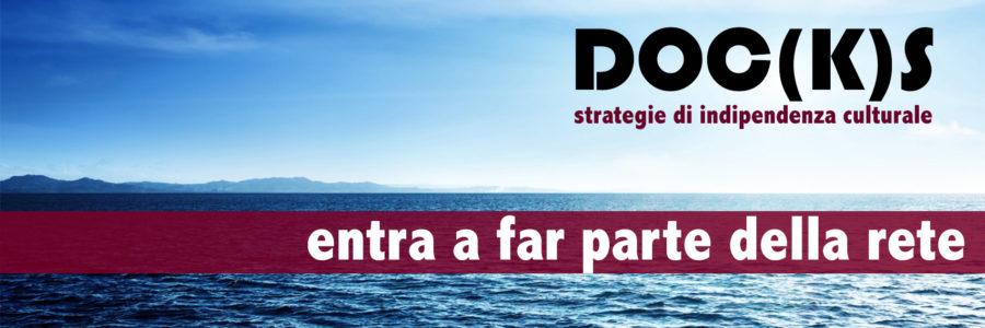 DOCKS, strategie di indipendenza culturale