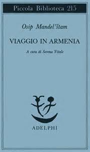 Osip Emil'evic Mandel'štam: Viaggio in Armenia