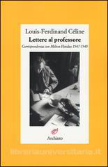 Lettere Al Professore. Corrispondenza con Milton Hindus 1947-1949