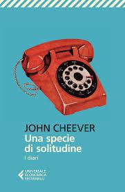 John Cheever, Una specie di solitudine