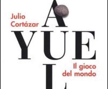 Julio Cortàzar.  Il gioco del mondo