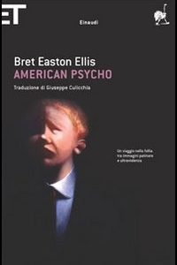 Narcisismo&Solitudine. American Psycho, 1991, Bret Easton Ellis