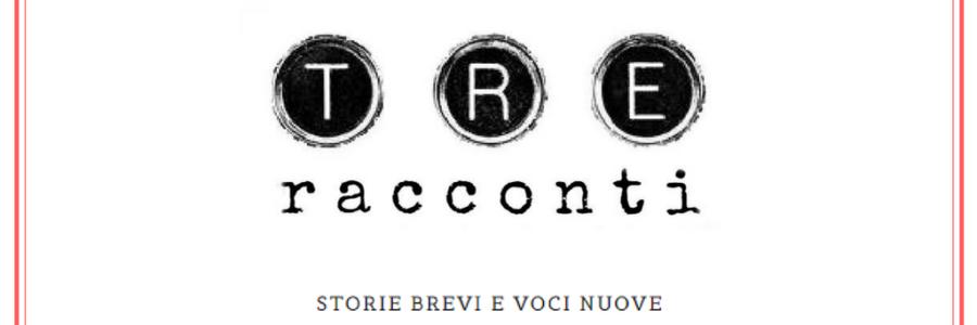 Tre racconti. Intervista alla Redazione
