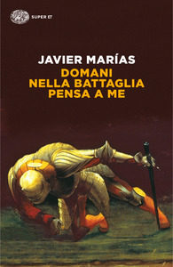 Javier Marias e Shakespeare: Domani nella battaglia pensa a me