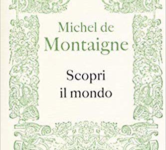 Michel de Montaigne, Scopri il mondo