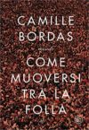 Camille Bordas, Come muoversi tra la folla