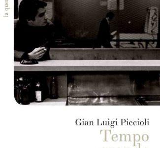 Gian Luigi Piccioli. Tempo grande