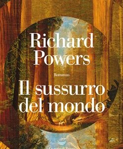 Richard Powers, Il sussurro del mondo