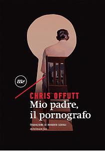 Chris Offutt, Mio padre il pornografo