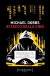 Michael Dobbs, Attacco dalla Cina