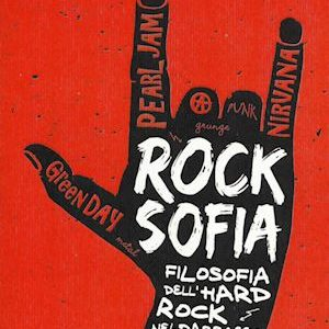 Alessandro Alfieri. Rocksofia. Filosofia dell'Hard Rock nel passaggio di millennio