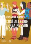 Rossana Campo, Così allegre senza nessun motivo