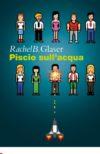 Rachel B. Glaser, Piscio sull'acqua