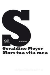 ESTRATTO Geraldine Meyer, Mors tua vita mea