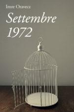 """Imre Oravecz,""""Settembre 1972"""", Edizioni Anfora"""