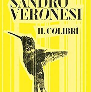 "Sandro Veronesi, ""Il colibrì"""