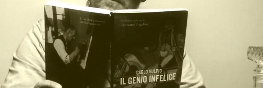Carlo Vulpio, Il genio infelice. Il romanzo della vita di Antonio Ligabue
