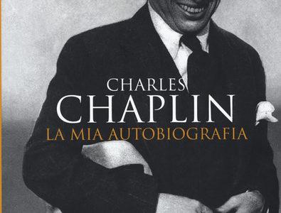 Charles Chaplin, La mia Autobiografia