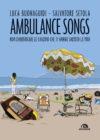 Luca Buonaguidi e Salvatore Setola. Ambulance songs. Non dimenticare le canzoni che ti hanno salvato la vita