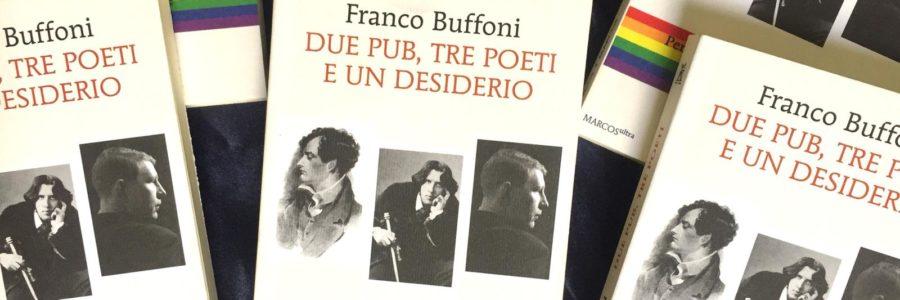 Franco Buffoni, Due pub, tre poeti e un desiderio
