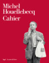 Michel Houellebecq, Cahier
