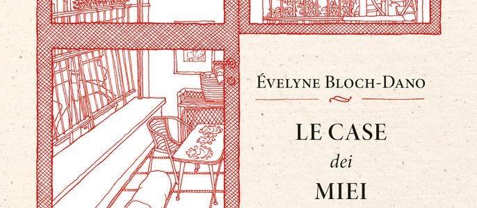 Evelyne Bloch- Dano, Le case dei miei scrittori