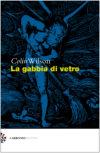 Colin Wilson, La gabbia di vetro