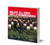 Milan, gli eroi della bomboniera