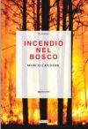 Marco Candida. Incendio nel bosco