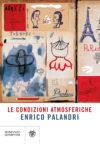 Enrico Palandri anteprima. Le condizioni atmosferiche