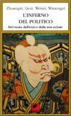 Zhuangzi, Liezi, Wenzi, Wanengzi. L'inferno del politico. Del vuoto, dell'ozio e della non azione