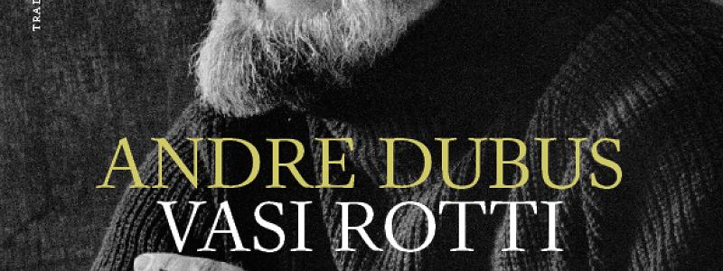 Andre Dubus anteprima. Vasi rotti