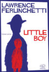 Lawrence Ferlinghetti. Little boy
