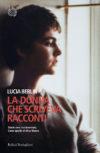 La prosa conturbante e fulgida di Lucia Berlin