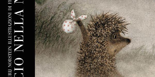 Il riccio nella nebbia, scritto da Jurij Norštejn Sergej Kozlov e illustrato da Francesca Yarbusova