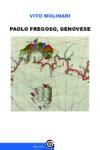 """Anteprima. Vito Molinari. """"Paolo Fregoso, genovese"""""""