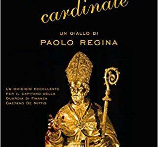 Paolo Regina. Morte di un cardinale