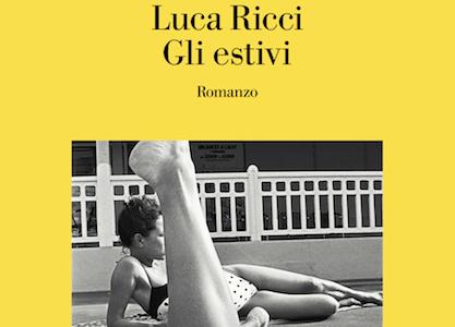 Anteprima. Luca Ricci. Gli estivi