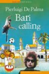 Pierluigi De Palma. Bari calling