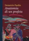 Demetrio Paolin. Anatomia di un profeta