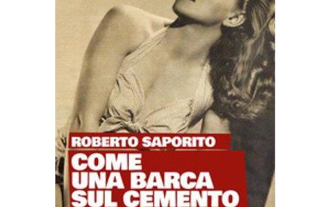 Roberto Saporito. Come una barca sul cemento