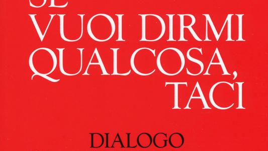 Moni Ovadia e Dario Vergassola. Se vuoi dirmi qualcosa, taci. Dialogo tra un ebreo e un ligure sull'umorismo