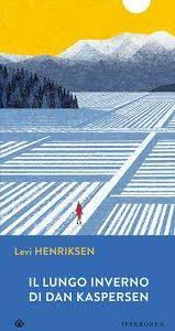 Levi Henriksen. Il lungo inverno di Dan Kaspersen