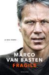 Marco van Basten e Edwin Schoon. Fragile. La mia storia
