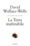 David Wallace-Wells. La Terra inabitabile