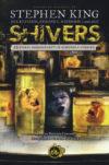 Shivers. 23 storie agghiaccianti di suspense e terrore