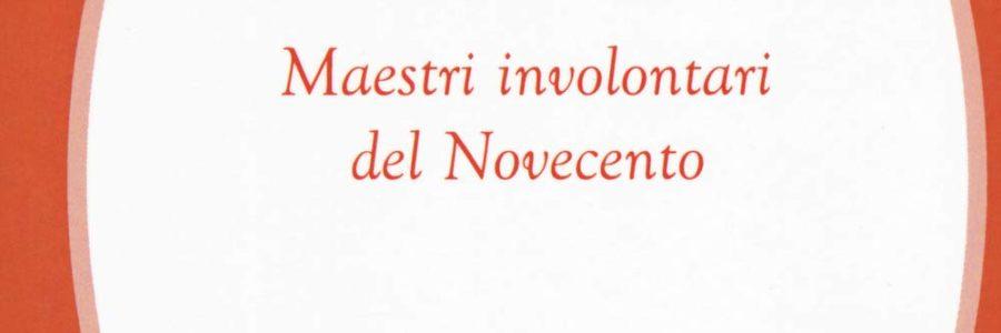 Filippo La Porta. Disorganici. Maestri involontari del Novecento