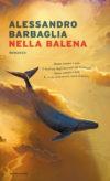 Anteprima. Alessandro Barbaglia. Nella balena