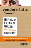 Brad Stone. Vendere tutto. Jeff Bezos e l'era di Amazon