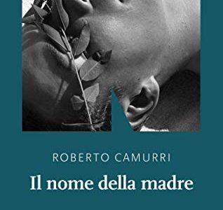 Roberto Camurri. Il nome della madre